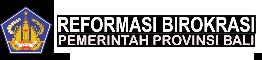 Reformasi Birokrasi Pemerintah Provinsi Bali